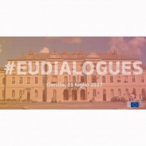 """Dialogo con i cittadini """"Il futuro dell'Unione europea"""" - GORIZIA 11 luglio"""