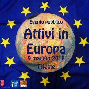 Attivi in Europa: evento pubblico per celebrare la Festa dell'Europa - 9 maggio - Trieste