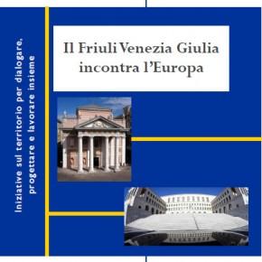 Il Friuli Venezia Giulia incontra l'Europa - Alternanza scuola-lavoro, laboratorio di europrogettazione e incontro su studio e lavoro in Europa