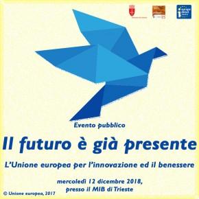 Evento: Il futuro è già presente - evento pubblico - 12 dicembre, MIB Trieste