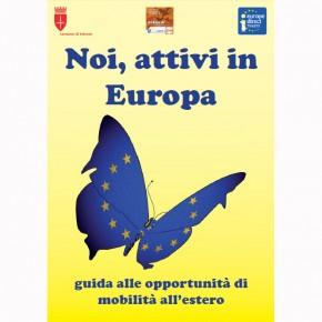 Noi, attivi in Europa - guida alle opportunità di mobilità all'estero